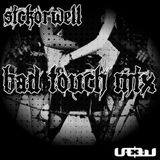 SICKorWELL - Bad Touch Mix (3 deck mix)
