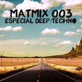 MATMIX 003 - Especial Deep/Techno