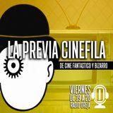 LA PREVIA CINEFILA - 029 - 17-11-2017 - VIERNES DE 19 A 20 POR WWW.RADIOOREJA.COM