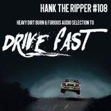 DRIVE FAST - HANK THE RIPPER #108