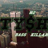 CiTY$H!T #2 Bass Killah