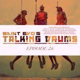 Saint Evo's Talking Drums Ep. 24
