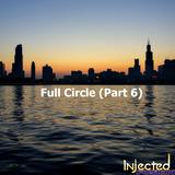 Full Circle (Part 6)