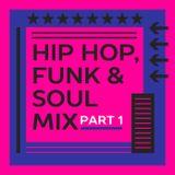 Hip Hop, Funk & Soul Mix Part 1