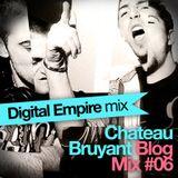 Digital Empire - Château Bruyant Blog Mix# 6