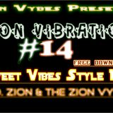 ZION VIBRATION #14✶The Sweet Vybes Style Mix June 2017✶➤ By DJ O. ZION