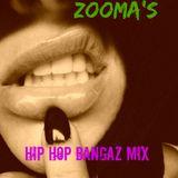 Zooma's HIP HOP BANGAZ Mix