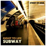Subway / RIGHT TO LIFE