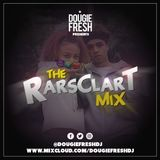 @DougieFreshDJ - The Rarsclart Mix
