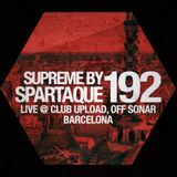 Supreme 192 with Spartaque (Recorded Live at Upload, Off Sonar, Barcelona, Spain)