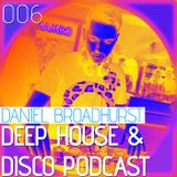Deep House & Disco Podcast by DJ Daniel Broadhurst - 006