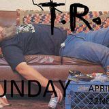 T.R. - SUNDAY, APRIL 22ND 2012