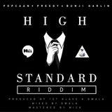 High Standard Riddim - 1st Klase & Dwala