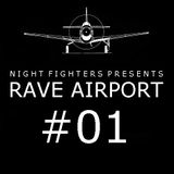 Night Fighters - Rave Airport #01