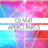 DJ M4T - APERO PART.5
