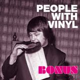People With Vinyl Bonus #9