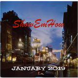 ShowEmHow  January 2019