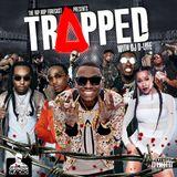 TRAPPED MIXTAPE with DJ D-LYFE