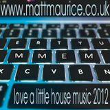 Love a little house music 2012