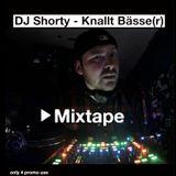 DJ Shorty - Knallt Bässe(r) - Mixtape
