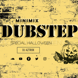 MIX DUBSTEP (SPECIAL HALLOWEEN)-DJ AZTROK.