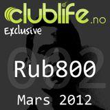 Clublife.no Exclusive #002 - Rub800, Mars 2012