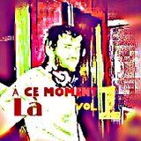 Gino Boleti - A Ce Moment La Vol. 1