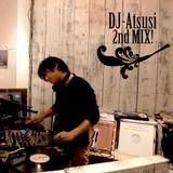 DJ-Atsushi 2nd Mix!!!