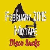 Disco Suckz February Mixtape 2015