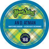 House Saladcast 168 - An D. Atman