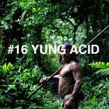 #16 Yung Acid for Deputamadre