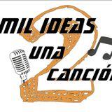 2DA TEMPORADA MIL IDEAS UNA CANCION PROGRAMA 7