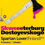 Spartan Lover live @ Skweeeterburg Dostoyevskogo