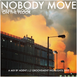 Agent J: Nobody Move {Groovement Highlights 2015}