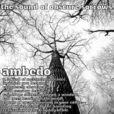 the sound of obscure sorrows: ambedo