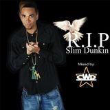CWD - R.I.P. Slim Dunkin (07/01/12)