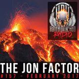Hard Rock Hell Radio - The Jon Factor 157 - February 2017