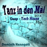 Tanz in den Mai 2014  Deep - Tech House  Dominik Kenngott