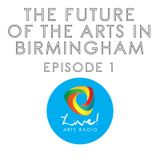 The Live! Arts Panel - The Future of the Arts in Birmingham - Episode 1