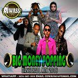 DJ WASS - BIG MONEY POPPING DANCEHALL MIX SEPTEMBER 2016