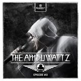 Episode #13 | The Amduwattz - One Year Anniversary hosted by Ruffian
