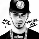 Anuel AA - Dj Predator's Mix - Version 2 - Mayo 2019 (DIRTY)