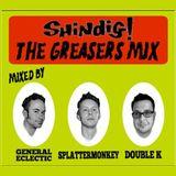Shindig! Presents... The Greaser Mix!