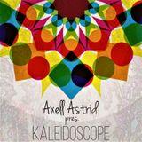 Axell Astrid pres. ''Kaleidoscope''