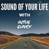 Sound Of Your Life With Altug Guney 026