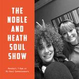 The Noble & Heath Soul Show  - 6.11.12