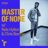 Master of None with Nels Hylton & special guest BERCHIE - 15 September 2019