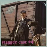 Stagger Cast #4