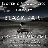 Arthur Sense - Esoteric Frequencies #037: Dreamtime (BLACK PART) [September 2014] on tm-radio.com