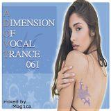 Mag1ca pres. - A Dimension Of Vocal Trance 061 (2020)